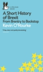 A Short History of Brexit : From Brentry to Backstop - Book