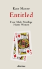 Entitled : How Male Privilege Hurts Women - Book