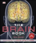 The Brain Book : An Illustrated Guide to its Structure, Functions, and Disorders - eBook