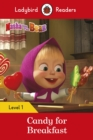Masha and the Bear: Candy for Breakfast - Ladybird Readers Level 1 - Book