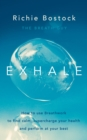 Exhale : How to Use Breathwork to Find Calm, Supercharge Your Health and Perform at Your Best - Book