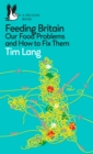Feeding Britain : Our Food Problems and How to Fix Them - eBook