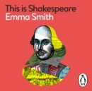 This Is Shakespeare : How to Read the World's Greatest Playwright - eAudiobook