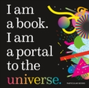 I Am a Book. I Am a Portal to the Universe. - Book