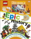 LEGO Epic History : Includes Four Exclusive LEGO Mini Models - Book