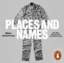 Places and Names : On War, Revolution and Returning - eAudiobook