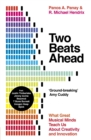 Two Beats Ahead : What Great Musical Minds Teach Us About Creativity and Innovation - Book
