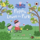 Peppa Pig: Peppa Loves The Park: A push-and-pull adventure - Book