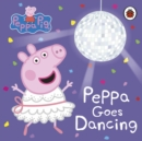 Peppa Pig: Peppa Goes Dancing - Book