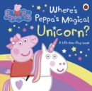 Peppa Pig: Where's Peppa's Magical Unicorn? : A Lift-the-Flap Book - Book