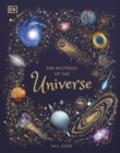 The Mysteries of the Universe : Discover the best-kept secrets of space - Book