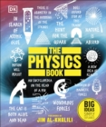 The Physics Book : Big Ideas Simply Explained - Book