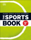 The Sports Book : The Sports*The Rules*The Tactics*The Techniques - Book
