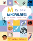 M is for Mindfulness: An Alphabet Book of Calm - Book