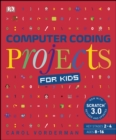 Computer Coding Projects for Kids : A unique step-by-step visual guide, from binary code to building games - eBook