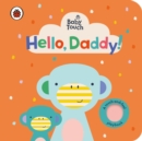 Baby Touch: Hello, Daddy! - Book
