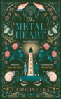The Metal Heart : The beautiful and atmospheric story of freedom and love that will grip your heart - Book