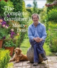 The Complete Gardener : A practical, imaginative guide to every aspect of gardening - Book
