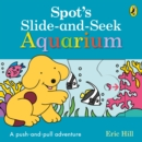 Spot's Slide and Seek: Aquarium - Book