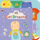 Baby Touch: Get Dressed : A touch-and-feel playbook - Book