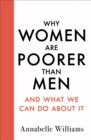 Why Women Are Poorer Than Men and What We Can Do About It - Book