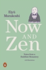 Now and Zen : Notes from a Buddhist Monastery: with Illustrations - Book