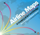 Airline Maps : A Century of Art and Design - Book