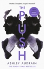 The Push : Mother. Daughter. Angel. Monster? 2021's Most Astonishing Novel - Book