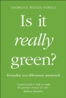 Is It Really Green? : Everyday eco dilemmas answered - Book