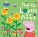 Peppa Pig: Peppa Loves Our Planet - Book