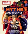 Marvel Myths and Legends : The epic origins of Thor, the Eternals, Black Panther, and the Marvel Universe - Book