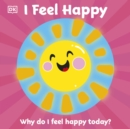 First Emotions: I Feel Happy - Book