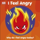 First Emotions: I Feel Angry - Book