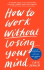 How to Work Without Losing Your Mind - Book