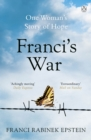 Franci's War : The incredible true story of one woman's survival of the Holocaust - Book