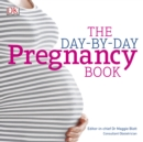 The Day-by-Day Pregnancy Book : Count Down Your Pregnancy Day by Day with Advice From a Team of Experts - eAudiobook