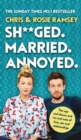 Sh**ged. Married. Annoyed. : The Sunday Times No. 1 Bestseller - Book