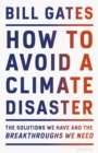 How to Avoid a Climate Disaster : The Solutions We Have and the Breakthroughs We Need - eBook