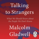 Talking to Strangers : What We Should Know about the People We Don't Know - Book