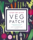 RHS Step-by-Step Veg Patch : A Foolproof Guide to Every Stage of Growing Fruit and Veg - eBook