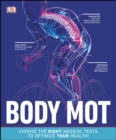 Body MOT : Choose the Right Medical Tests to Optimize Your Health - eBook