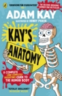 Kay's Anatomy : A Complete (and Completely Disgusting) Guide to the Human Body - Book
