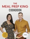 The Meal Prep King Plan : Save time. Lose weight. Eat the meals you love - Book