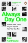 Always Day One : How the Tech Titans Stay on Top - Book