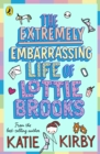 The Extremely Embarrassing Life of Lottie Brooks - eBook