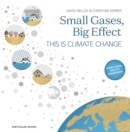 Small Gases, Big Effect : This Is Climate Change - Book