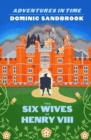 Adventures in Time: The Six Wives of Henry VIII - Book
