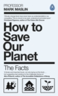 How To Save Our Planet : The Facts - Book