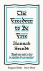 The Freedom to Be Free - Book