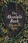 The Absolute Book : 'An INSTANT CLASSIC, to rank [with] masterpieces of fantasy such as HIS DARK MATERIALS or JONATHAN STRANGE AND MR NORRELL'  GUARDIAN - Book